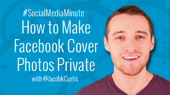 how to change fb cover photo to private